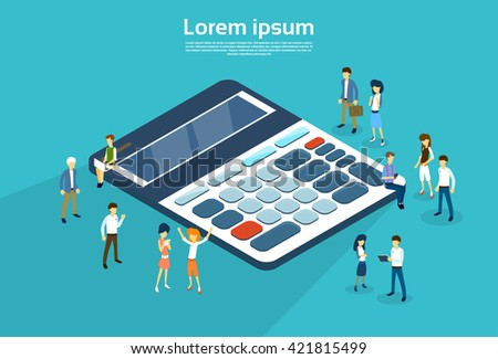 Business People Group Calculator 3d Isometric Vector Illustration - stock vector