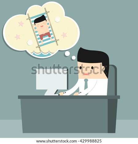 Business situation. Businessman at work dreaming about vacation Vector illustration.