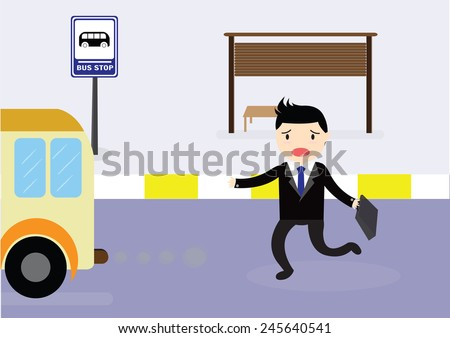 Businessman arriving too late at bus stop he runs the bus. - stock vector