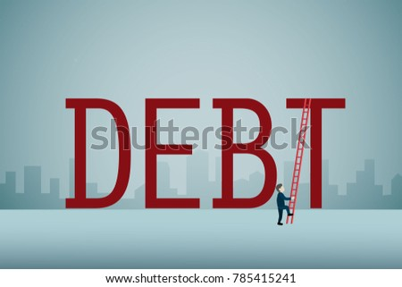 businessman climbing with a ladder on huge debt word.