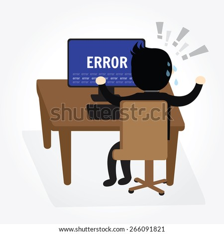 Businessman confused and being in stress temper with error message on computer. - stock vector