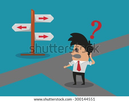 Businessman doubting in a crossroad - stock vector