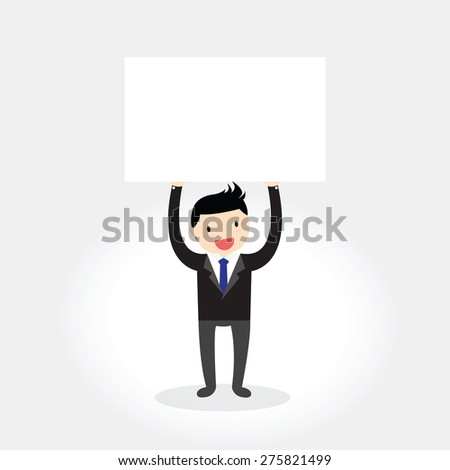 Businessman holding  blank sign. Businessman with blank placards. - stock vector