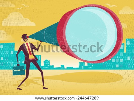 Businessman looks through his Telescope. Great illustration of Retro styled Businessman who's getting a really great view of the business landscape with his gigantic telescope.