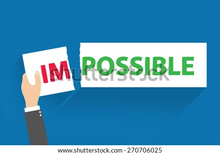 Businessman tearing up a sign saying - Impossible - conceptual of successfully overcoming problems and challenges - stock vector