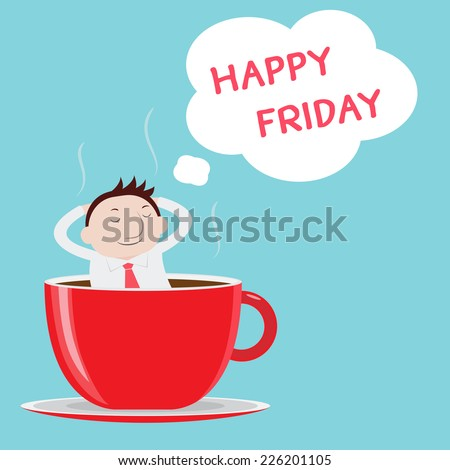 Businessman thinking happy Friday on a cup - Vector  - stock vector