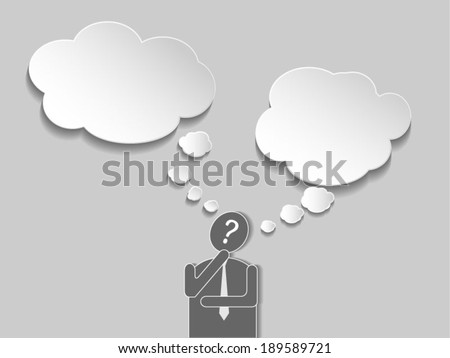 Businessman thinking with speech bubble.Concept of choice. - stock vector