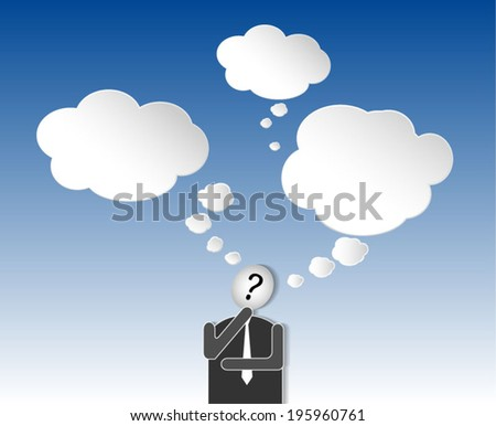 Businessman thinking with speech bubble. Concept of choice - stock vector