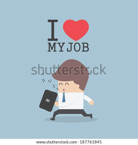 Businessman whistling and happily while going to work. I Love My Job concept, VECTOR, EPS10 - stock vector