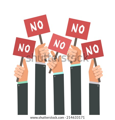 Businessmen holding a signboard with the word NO. A lot of hands hold placards. Vector illustration in flat style isolated on white - stock vector