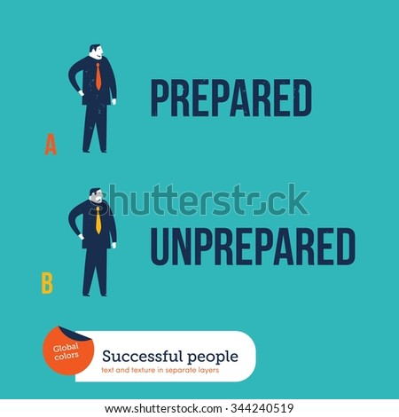 Businessmen one prepared the other one unprepared. Vector illustration Eps10 file. Global colors. Text and Texture in separate layers. - stock vector