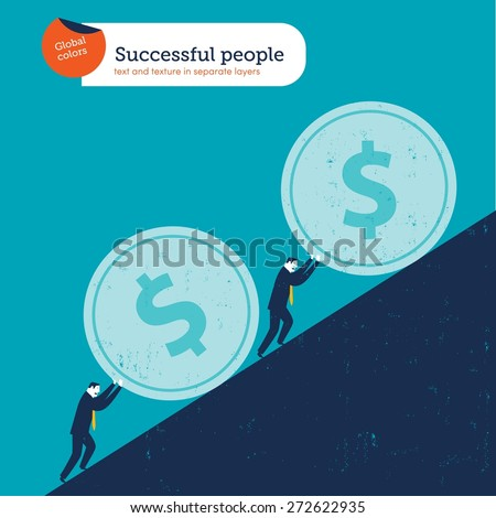 Businessmen pushing dollar coins uphill. Vector illustration Eps10 file. Global colors. Text and Texture in separate layers. - stock vector