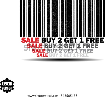 Buy 2 get 1 free - black barcode grunge rubber stamp design isolated on white background. Vintage texture. Vector illustration