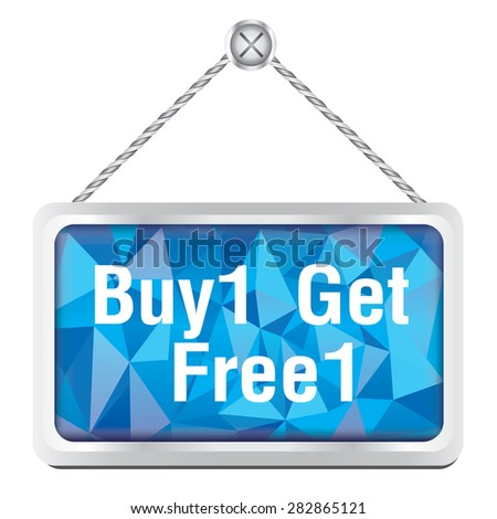 buy 1 get free 1 sign with silver metallic frame hanging on the wall - stock vector