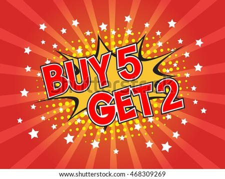 Buy 5 get 2 free, wording in comic speech bubble on burst background, EPS10 Vector Illustration