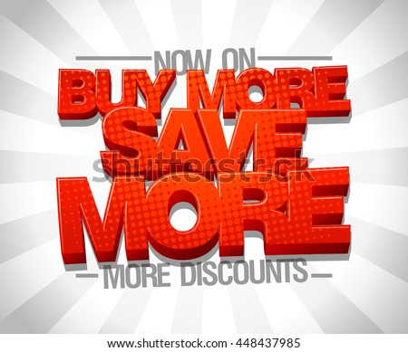 Buy more save more, advertising sale poster design - stock vector
