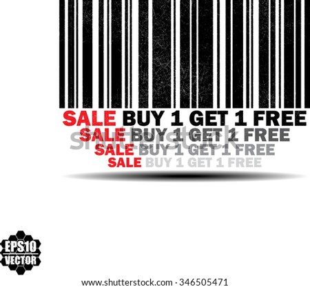 Buy one get one free - black barcode grunge rubber stamp design isolated on white background. Vintage texture. Vector illustration