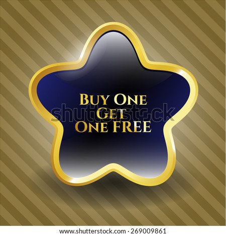 Buy one get one free golden shiny star. Buy one and get one free gold shiny emblem. Promotion badge - stock vector