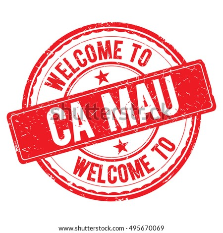 CA MAU. Welcome to stamp sign illustration