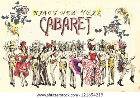 Cabaret Happy New Year ! Retro image with cancan dancers. Hand drawing into vector. - stock vector