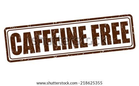 Caffeine free grunge rubber stamp on white background, vector illustration - stock vector