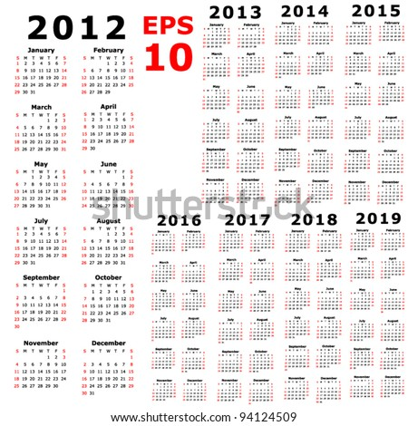 Calendar for 2012, 2013, 2014, 2015, 2016, 2017, 2018, 2019 - stock vector