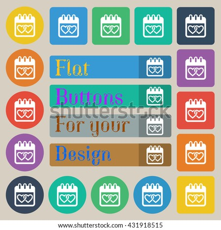 Calendar, heart, Valentines day, February 14, Love icon sign. Set of twenty colored flat, round, square and rectangular buttons. Vector illustration - stock vector