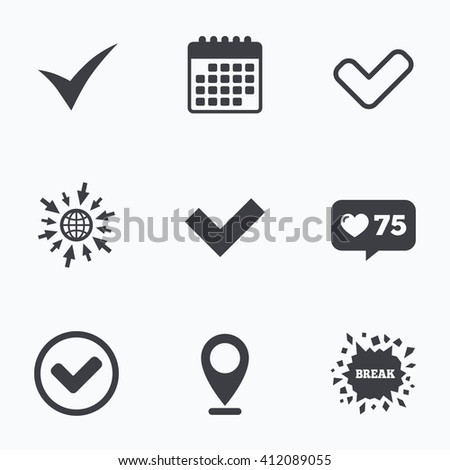 Calendar, like counter and go to web icons. Check icons. Checkbox confirm circle sign symbols. Location pointer. - stock vector