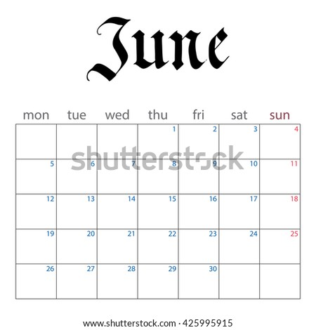 calendar planner for june 2017. handwritten name of month in the Gothic style. week starts monday. vector illustration isolated on a white background - stock vector