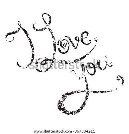 Calligraphic grunge inscription handwritten I love you on a white background. Vector element for your design - stock vector