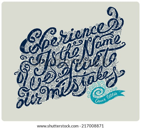"""Calligraphic  hand drawn type. """"Experience is the name we give to our mistakes"""". Oscar Wilde quote. On light background.  - stock vector"""