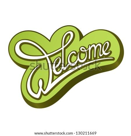 """Calligraphic handwritten sign """"Welcome"""" - stock vector"""