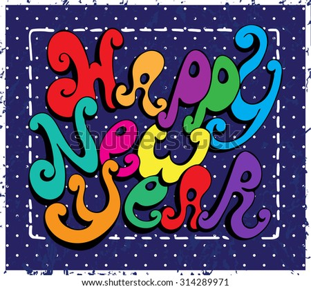 Calligraphic Happy New Year lettering. Vector illustration. Happy New Year retro postcard. Quote isolated on background. - stock vector