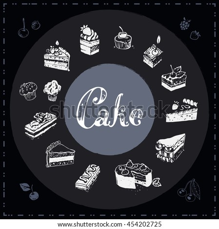 Calligraphic inscription sketch icons - Cake. isolated vector. chalk board. menu design in a candy store - stock vector