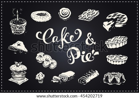 Calligraphic inscriptions and sketches icons - Pie and Cake. muffin. isolated vector. for design of packaging and baking menu. chalk board - stock vector