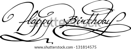 Calligraphy. Happy birthday hand lettering - stock vector