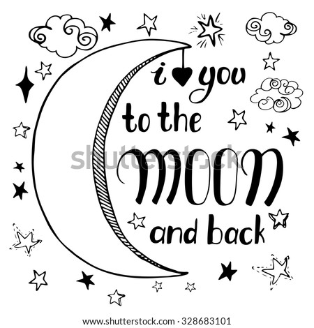 Calligraphy inscription 'I love you to the moon and back'. Vector Letterhead inscription.  Hand drawn lettering calligraphic design. Can be used as the card, poster or banner and etc.