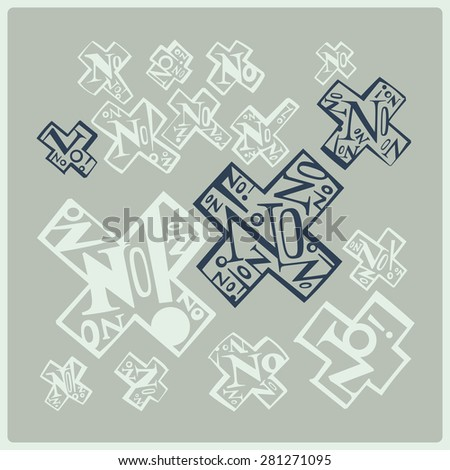 "Calligraphy of the word ""No"" inside of cross as a mark of rejection denial illustration vector - stock vector"