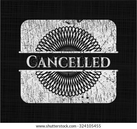 Cancelled chalk emblem written on a blackboard - stock vector