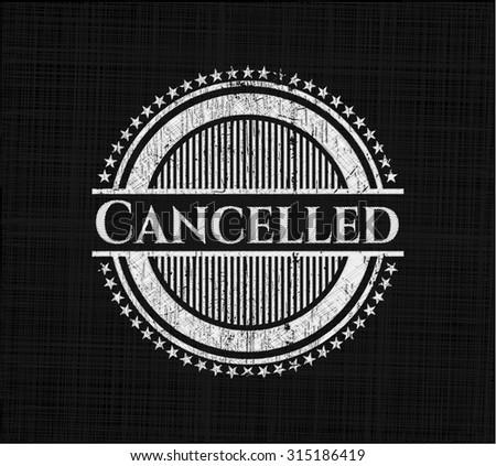 Cancelled written on a blackboard - stock vector