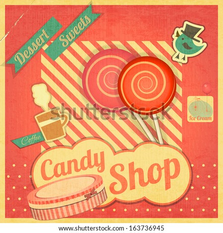 Candy Sweet Shop. Vintage Card Retro. Vector illustration - stock vector