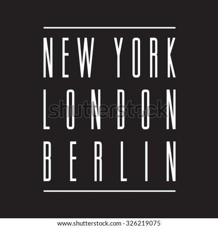 Capitals New York , Berlin, London typography, t-shirt graphics, vectors - stock vector