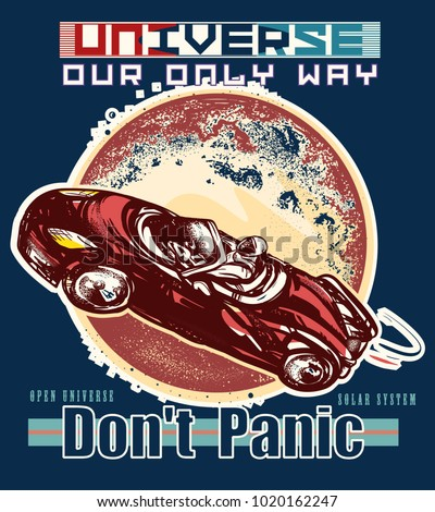 Car in space poster. Don't Panic slogan. Symbol travel to Mars, science, future technologies, dream, imagination. Astronaut drives car through Universe art t-shirt design