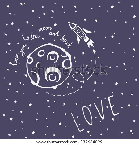 Card Love you to the moon and back with moon, rocket, space arrow and lettering with declaration of love words