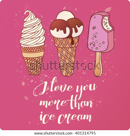 Card with ice-creams. I love you more than ice cream. - stock vector