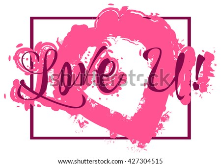 Card with lettering declaration of love and pink paint splashes isolated on white background.  Valentine's day card. Vector illustration