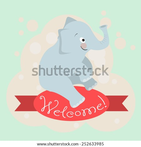 Card with the inscription on the tape Welcome and animals elephant for your business. - stock vector