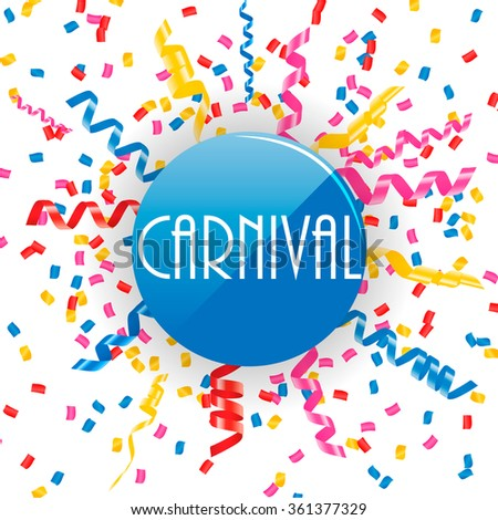 Carnival sign with confetti and streamers, vector illustration - stock vector