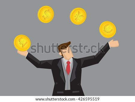 Cartoon business juggling with gold coins with different currency symbols. Vector illustration on business dealing with foreign exchange concept isolated on grey background. - stock vector