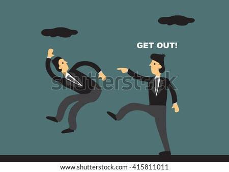 Cartoon businessman kicking the butt of employee and shouts Get Out. Vector illustration on job termination concept.